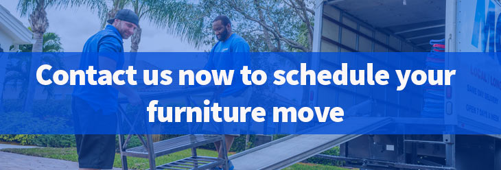Click to call us and schedule your furniture move